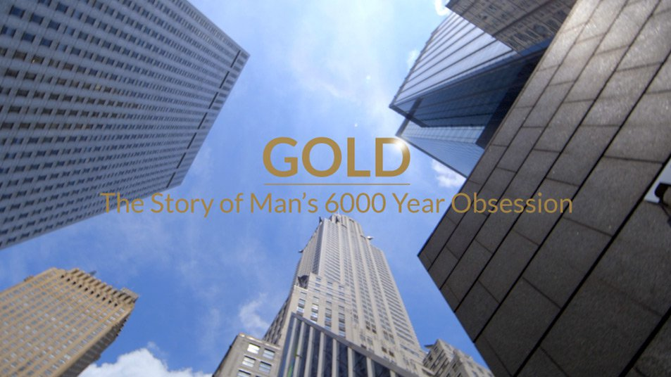 Gold: The Story of Man's 6000 Year Obsession - Episode 1 | Real Vision