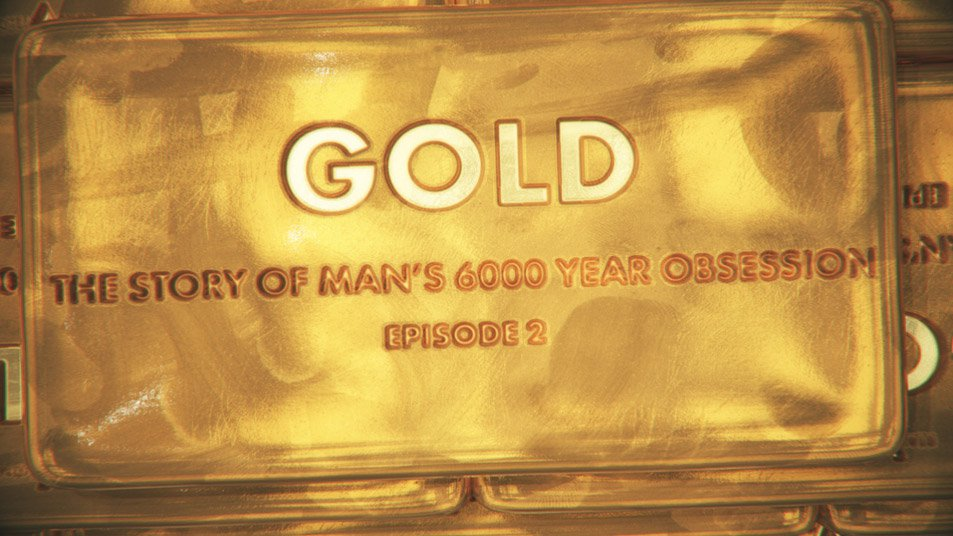 Gold: The Story of Man's 6000 Year Obsession - Episode 2 | Real Vision